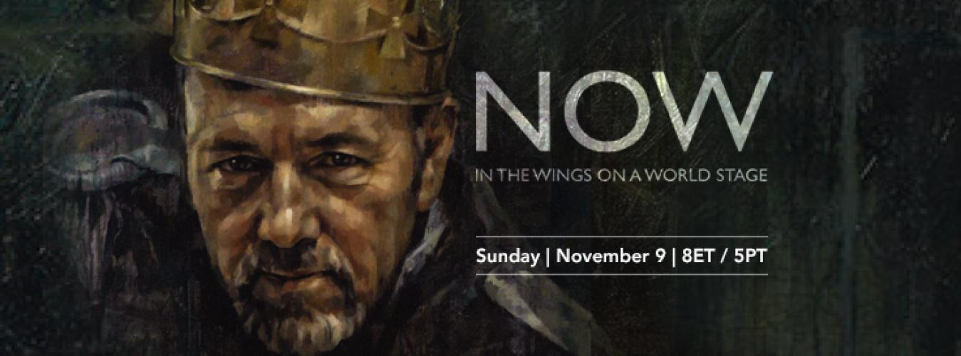 Kevin Spacey presents: NOW: In the Wings on a World Stage next episode air date poster