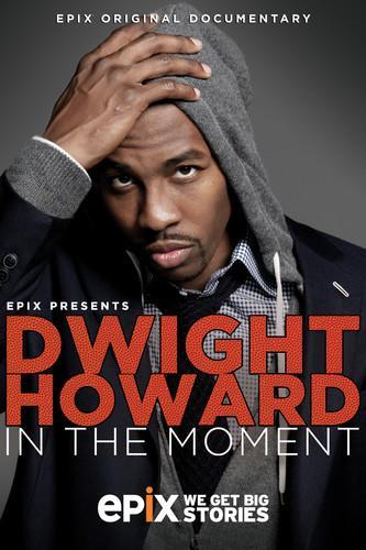 Dwight Howard: In the Moment next episode air date poster