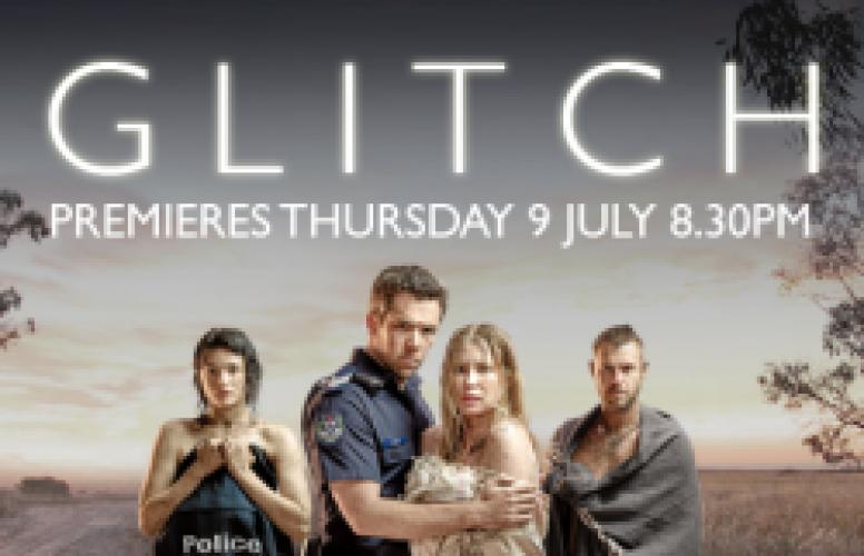 Glitch next episode air date poster