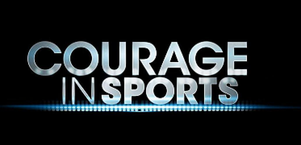 Courage in Sports next episode air date poster