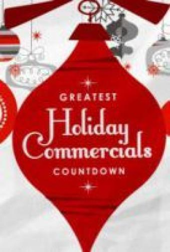 Greatest Holiday Commercials Countdown next episode air date poster