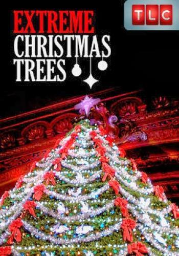Extreme Christmas Trees next episode air date poster