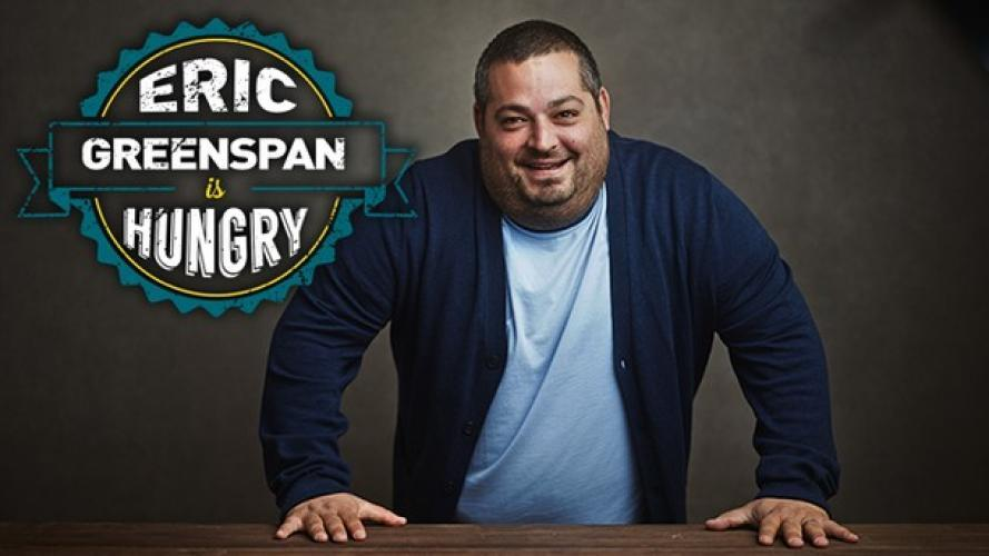 Eric Greenspan Is Hungry next episode air date poster