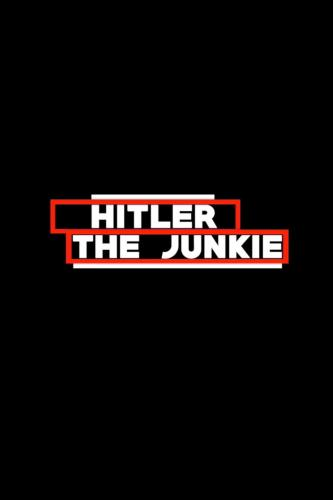 Hitler the Junkie next episode air date poster