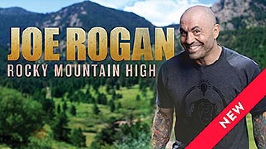 Joe Rogan - Rocky Mountain High next episode air date poster