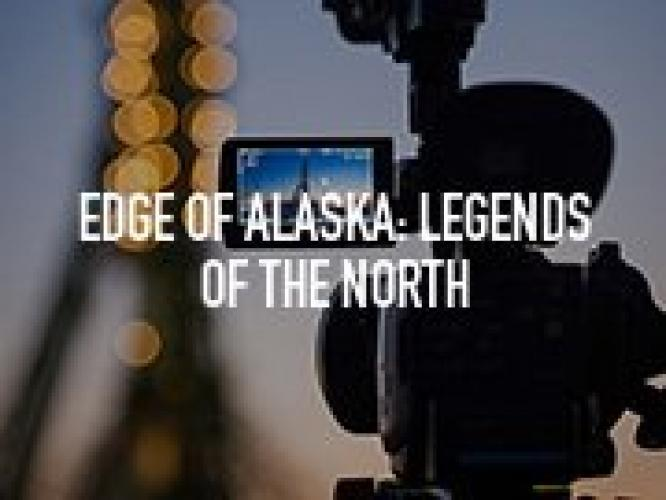 Edge of Alaska: Legends of the North next episode air date poster