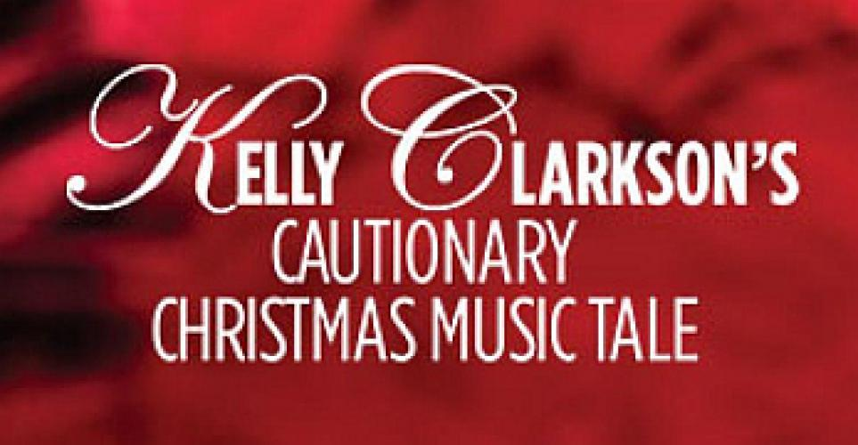 Kelly Clarkson's Cautionary Christmas Music Tale next episode air date poster