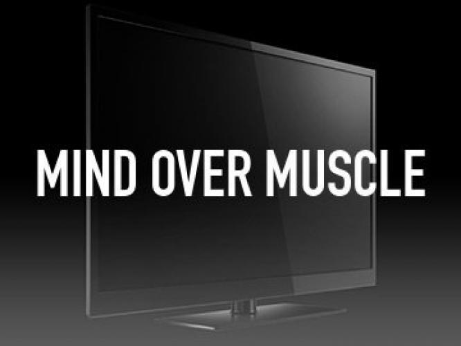 Mind Over Muscle next episode air date poster