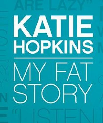 Katie Hopkins: My Fat Story next episode air date poster