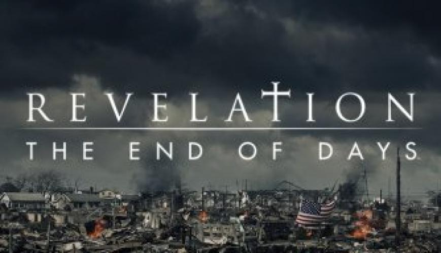 Revelation: The End of Days next episode air date poster