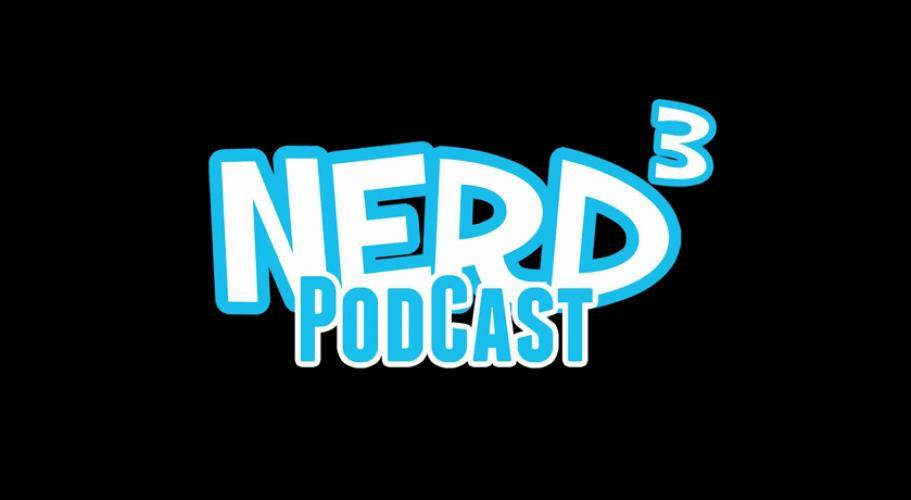 The Nerd³ Podcast next episode air date poster