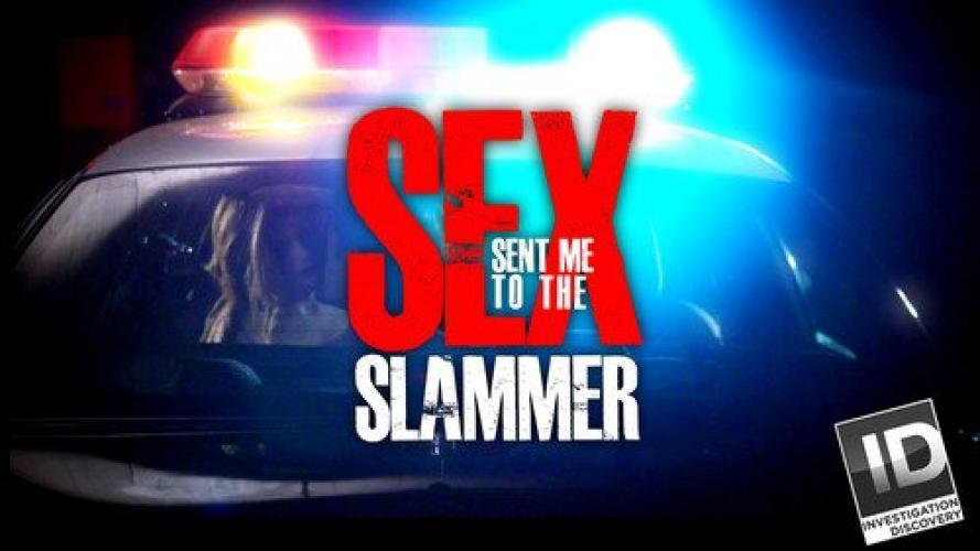 Sex Sent Me to the Slammer next episode air date poster