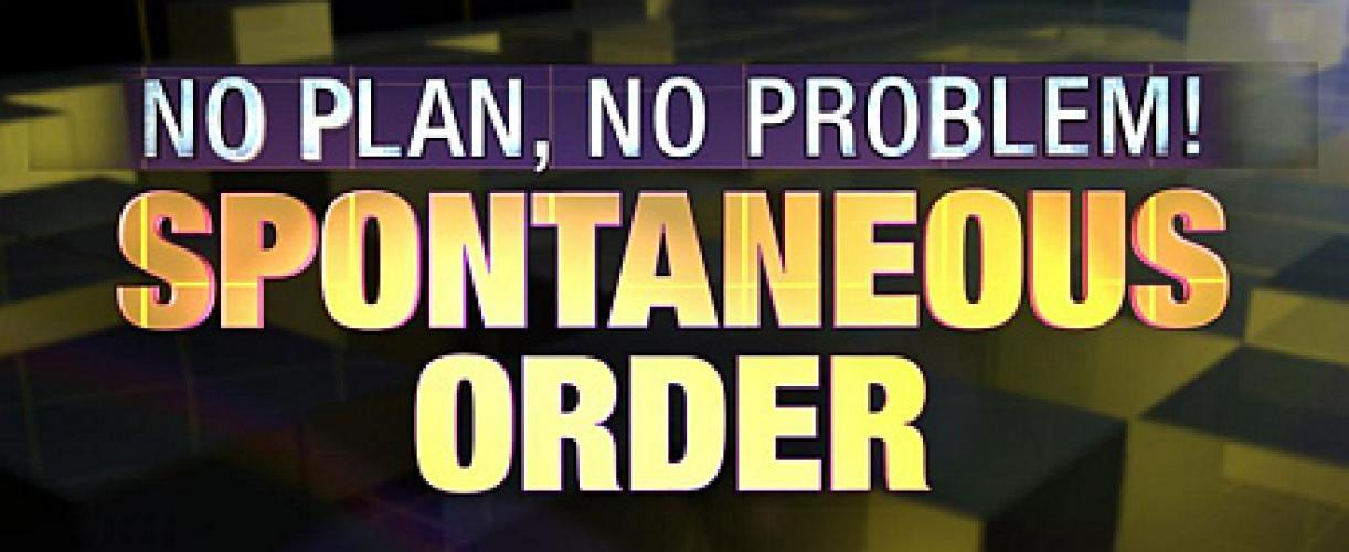 No Plan, No Problem! Spontaneous Order With John Stossel next episode air date poster