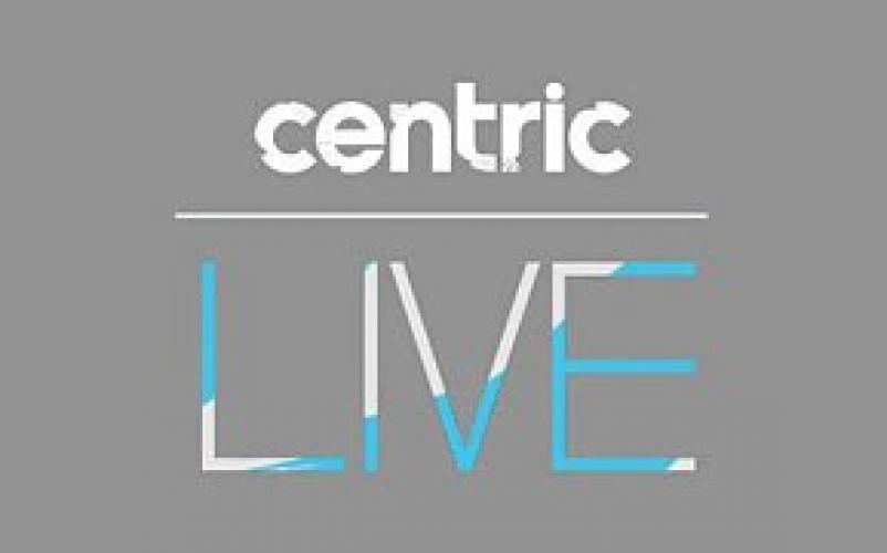 Centric Live next episode air date poster