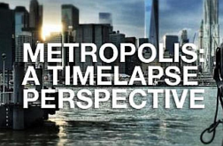 Metropolis: A Time Lapse Perspective next episode air date poster