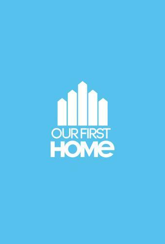 Our First Home next episode air date poster