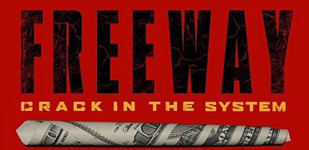 Freeway: Crack In the System next episode air date poster