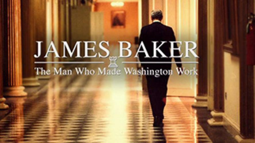 James Baker: The Man Who Made Washington Work next episode air date poster