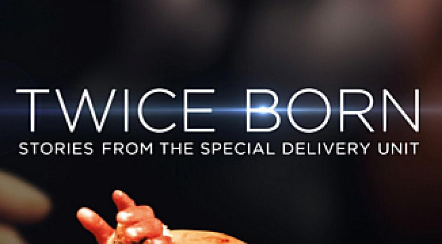 Twice Born -- Stories From the Special Delivery Unit next episode air date poster