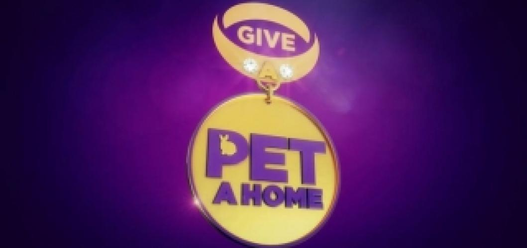 Give a Pet a Home next episode air date poster