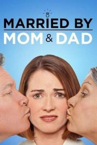 Married by Mom and Dad next episode air date poster