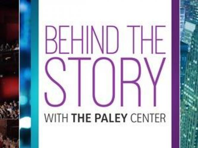 Behind the Story with the Paley Center next episode air date poster