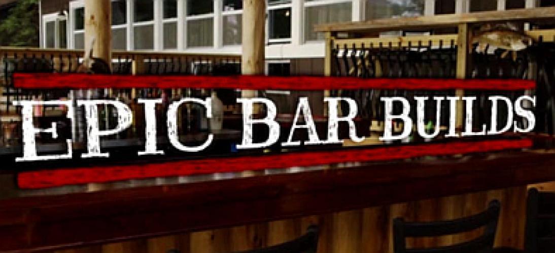 Epic Bar Builds next episode air date poster