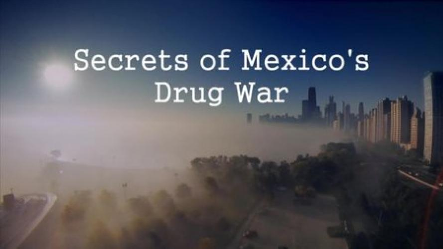 Secrets of Mexico's Drug War next episode air date poster