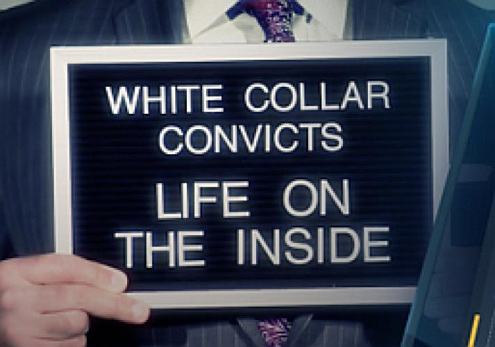 White Collar Convicts: Life On the Inside next episode air date poster