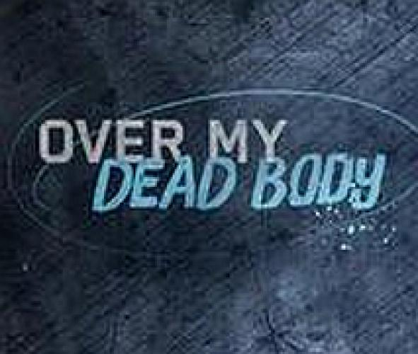 Over My Dead Body (2015) next episode air date poster