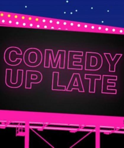 Comedy Up Late next episode air date poster