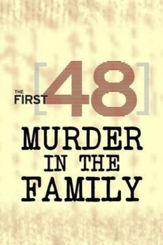 The First 48: Murder in the Family next episode air date poster
