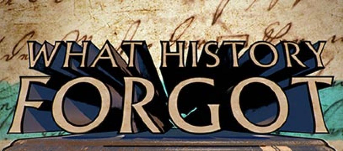 What History Forgot next episode air date poster