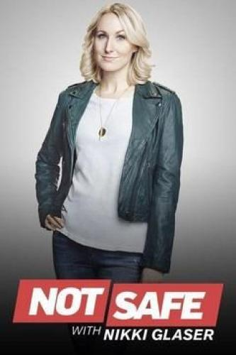 Not Safe with Nikki Glaser next episode air date poster