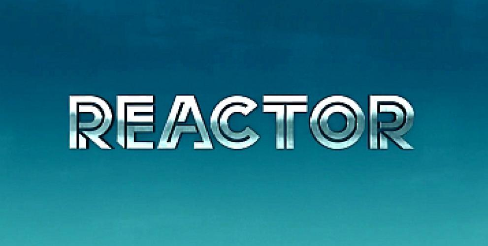 Reactor next episode air date poster