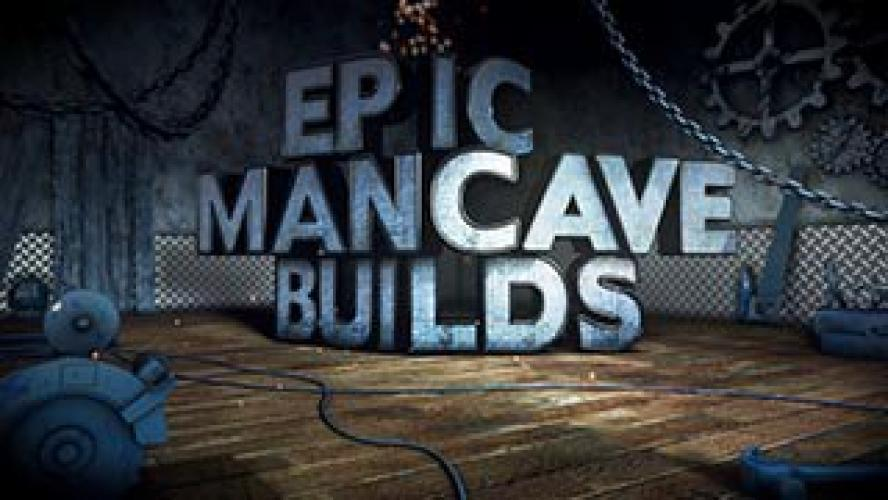 Epic Mancave Builds next episode air date poster