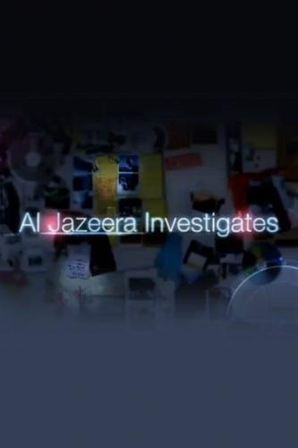 Al Jazeera Investigates next episode air date poster
