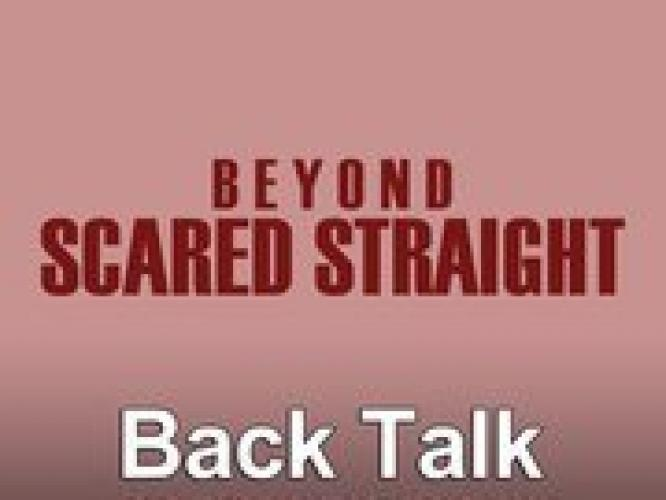 Beyond Scared Straight: Back Talk next episode air date poster