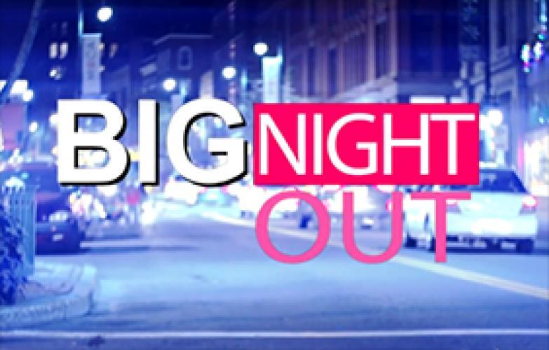 Big Night Out next episode air date poster