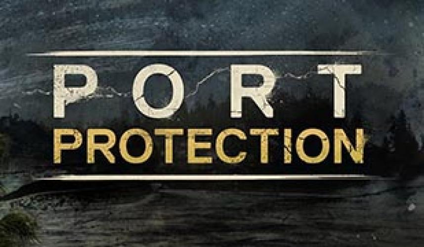 Port Protection next episode air date poster