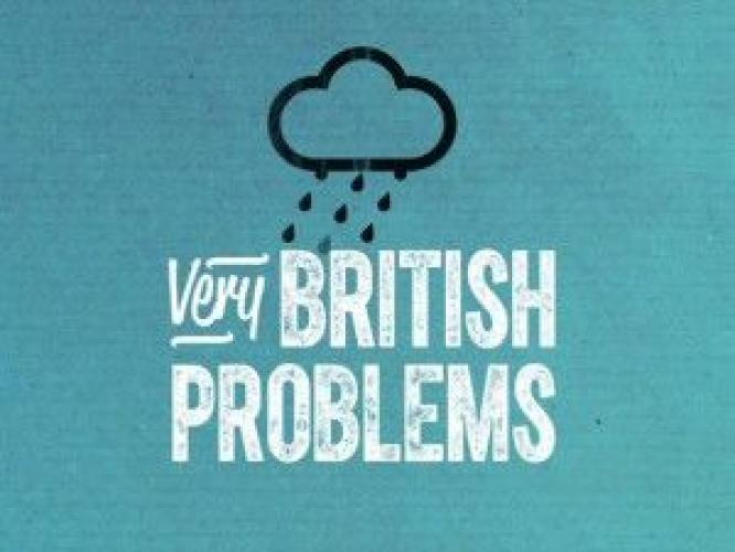 Very British Problems next episode air date poster