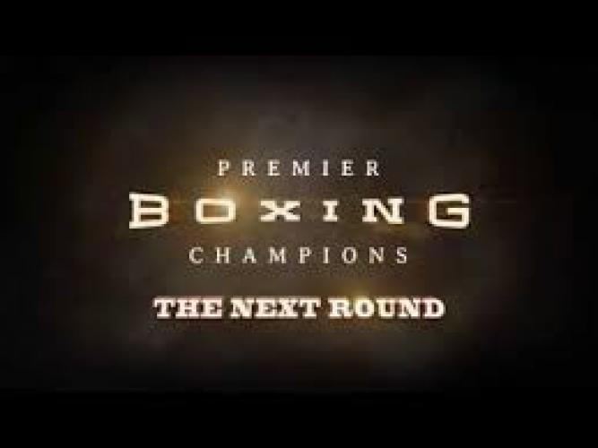 Premier Boxing Champions: The Next Round next episode air date poster