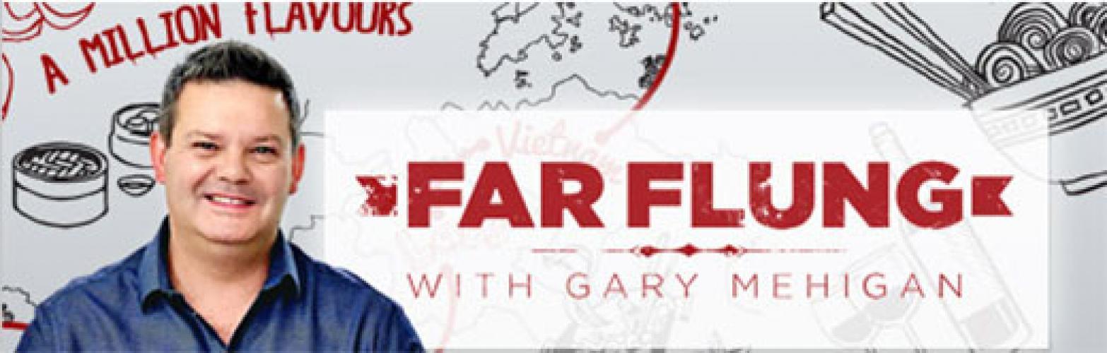 Far Flung with Gary Mehigan next episode air date poster
