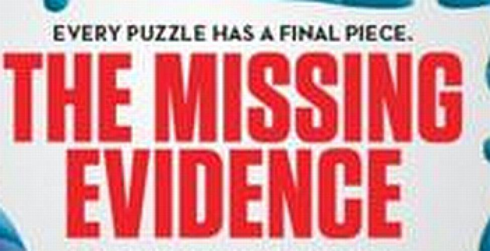 The Missing Evidence next episode air date poster