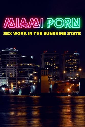 Miami Porn: Sex Work in the Sunshine State next episode air date poster