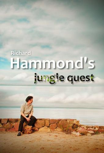 Richard Hammond's Jungle Quest next episode air date poster