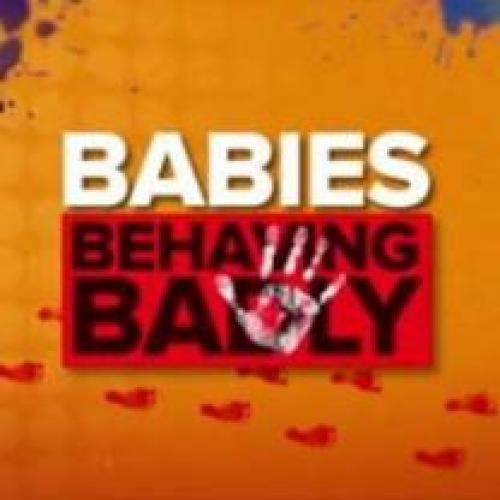 Babies Behaving Badly next episode air date poster