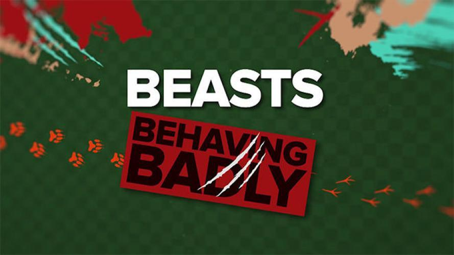 Beasts Behaving Badly next episode air date poster