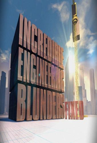Incredible Engineering Blunders Fixed next episode air date poster