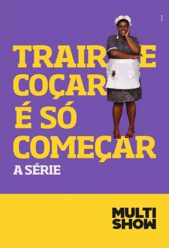Trair e Coçar é Só Começar next episode air date poster